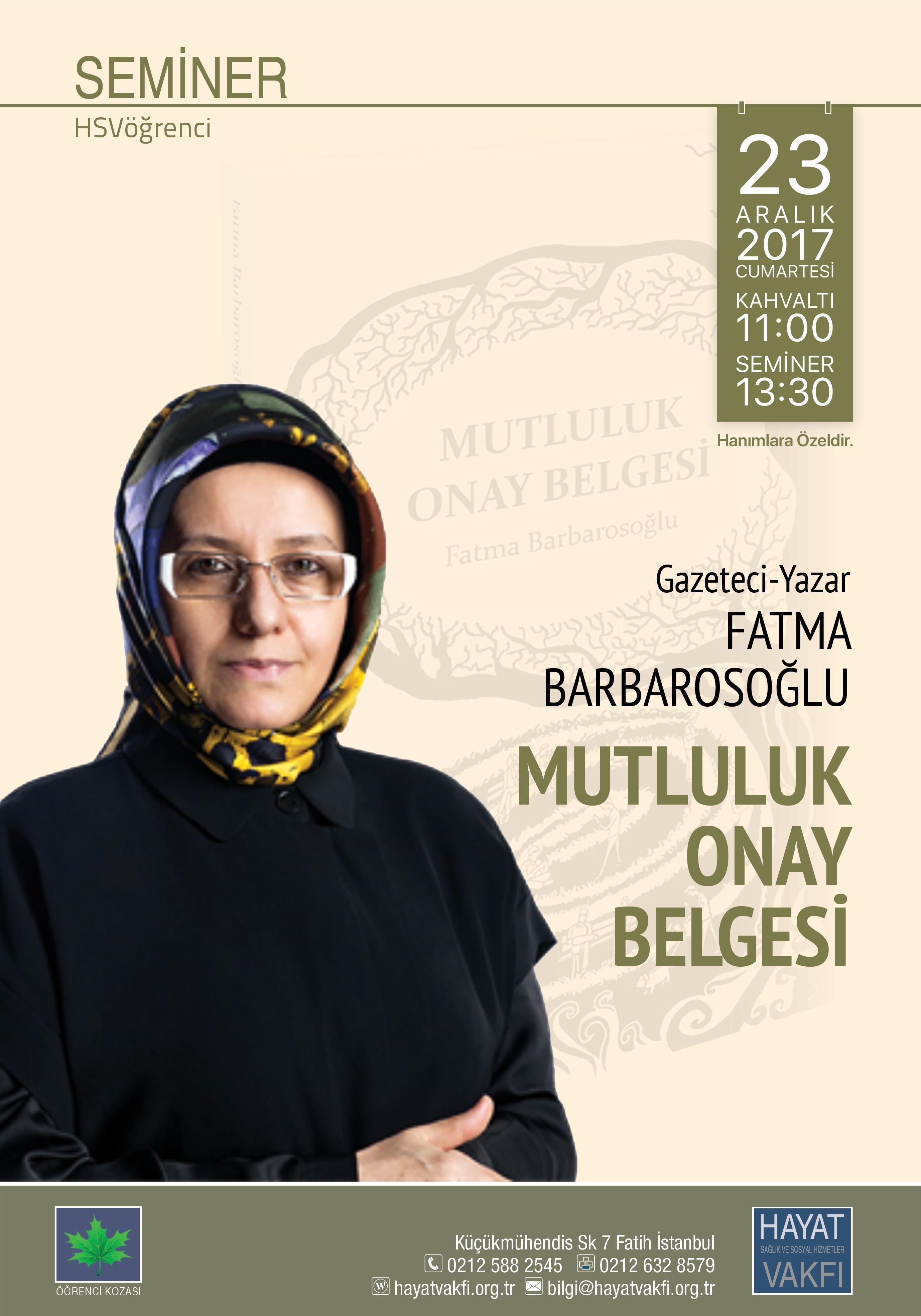 Fatma Barbarosoğlu yarın (23.12.2017) saat: 13.30'da Hayat Vakfı'nda